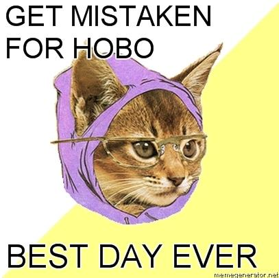 get mistaken for hobo best day ever