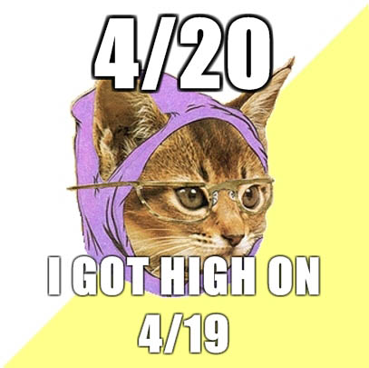 420? I got high on 419.