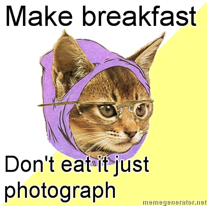make breakfast dont eat it just photograph
