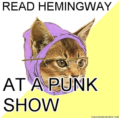 Read Hemingway at a punk show